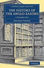 The History of the Anglo-Saxons 4 Volume Set (Cambridge Library Collection - Medieval History)