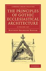 The Principles of Gothic Ecclesiastical Architecture - 3 Volume Set
