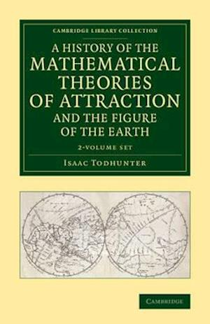 A History of the Mathematical Theories of Attraction and the Figure of the Earth - 2 Volume Set