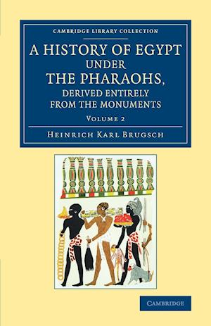 A History of Egypt under the Pharaohs, Derived Entirely from the Monuments - Volume 2
