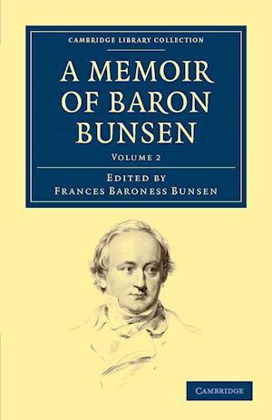 A Memoir of Baron Bunsen - Volume 2