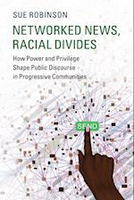 Networked News, Racial Divides (Communication, Society and Politics)