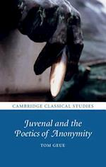 Juvenal and the Poetics of Anonymity (Cambridge Classical Studies)