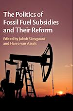 The Politics of Fossil Fuel Subsidies and Their Reform