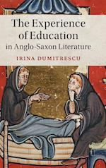 The Experience of Education in Anglo-Saxon Literature (Cambridge Studies in Medieval Literature, nr. 102)