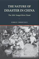 The Nature of Disaster in China (Studies in Environment and History)