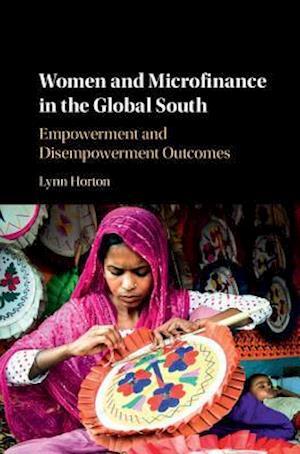 Bog, hardback Women and Microfinance in the Global South af Lynn Horton