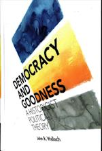 Democracy and Goodness af John R. Wallach