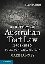 A History of Australian Tort Law 1901-1945 (Law in Context)