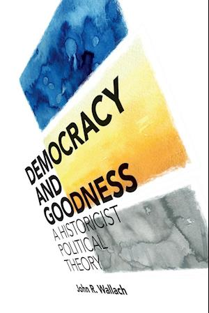 Bog, paperback Democracy and Goodness af John R. Wallach