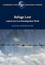 Refuge Lost (Cambridge Asylum and Migration Studies)