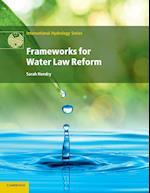 Frameworks for Water Law Reform (International Hydrology Series)