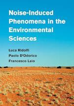 Noise-Induced Phenomena in the Environmental Sciences af Francesco Laio, Luca Ridolfi, Paolo D'Odorico