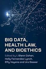 Big Data, Health Law, and Bioethics