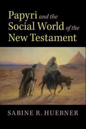 Papyri and the Social World of the New Testament