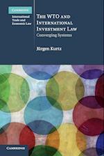 The WTO and International Investment Law af Jurgen Kurtz