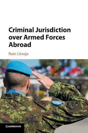 Criminal Jurisdiction over Armed Forces Abroad