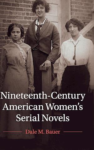 Nineteenth-Century American Women's Serial Novels