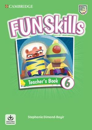 Fun Skills Level 6 Teacher's Book with Audio Download