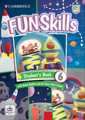 Fun Skills Level 6/Flyers Student's Book with Home Booklet and Mini Trainer with Downloadable Audio