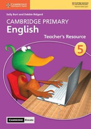 Cambridge Primary English Stage 5 Teacher's Resource with Cambridge Elevate