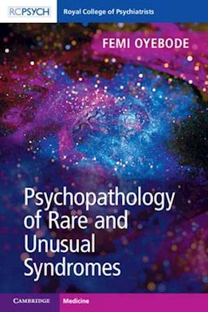 Psychopathology of Rare and Unusual Syndromes
