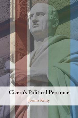 Cicero's Political Personae