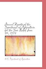 Annual Reports of the Department of Agriculture for the Year Ended June 30, 1913 af U. S. Department of Agriculture