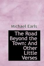 The Road Beyond the Town af Michael Earls