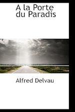 a la Porte Du Paradis af Alfred Delvau