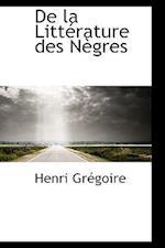 de La Litterature Des Negres af Henri Gregoire, Henri Grgoire