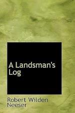 A Landsman's Log af Robert Wilden Neeser