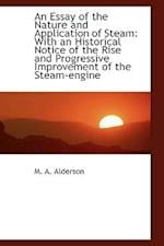 An Essay of the Nature and Application of Steam