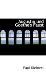 Augustin Und Goethe's Faust af Paul Kleinert