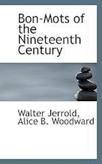 Bon-Mots of the Nineteenth Century