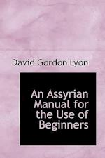 An Assyrian Manual for the Use of Beginners