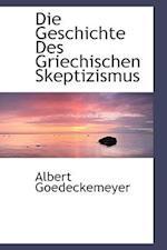 Die Geschichte Des Griechischen Skeptizismus