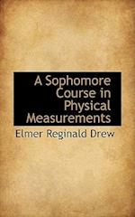 A Sophomore Course in Physical Measurements af Elmer Reginald Drew