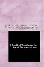 A Practical Treatise on the Sexual Disorders of Men af Bukk G. Carleton