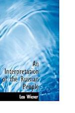An Interpretation of the Russian People af Leo Wiener