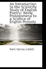 An Introduction to the Scientific Study of English Poetry af Mark Harvey Liddell