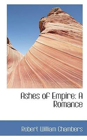Ashes of Empire: A Romance