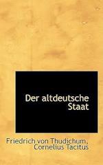 Der Altdeutsche Staat af Friedrich Von Thudichum