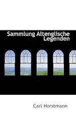 Sammlung Altenglische Legenden af Carl Horstmann