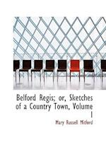 Belford Regis; Or, Sketches of a Country Town, Volume I af Mary Russell Mitford