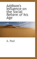 Addison's Influence on the Social Reform of His Age