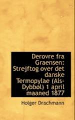 Derovre fra Graensen: Strejftog over det danske Termopylae Als-Dybbøl 1 april maaned 1877