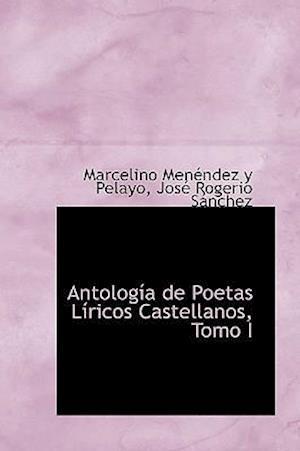 Antología de Poetas Líricos Castellanos, Tomo I