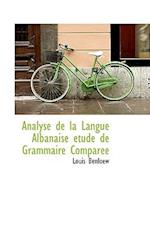 Analyse de La Langue Albanaise Tude de Grammaire Compar E af Louis Benloew