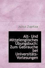 Alt- Und Mittelenglisches Bungsbuch